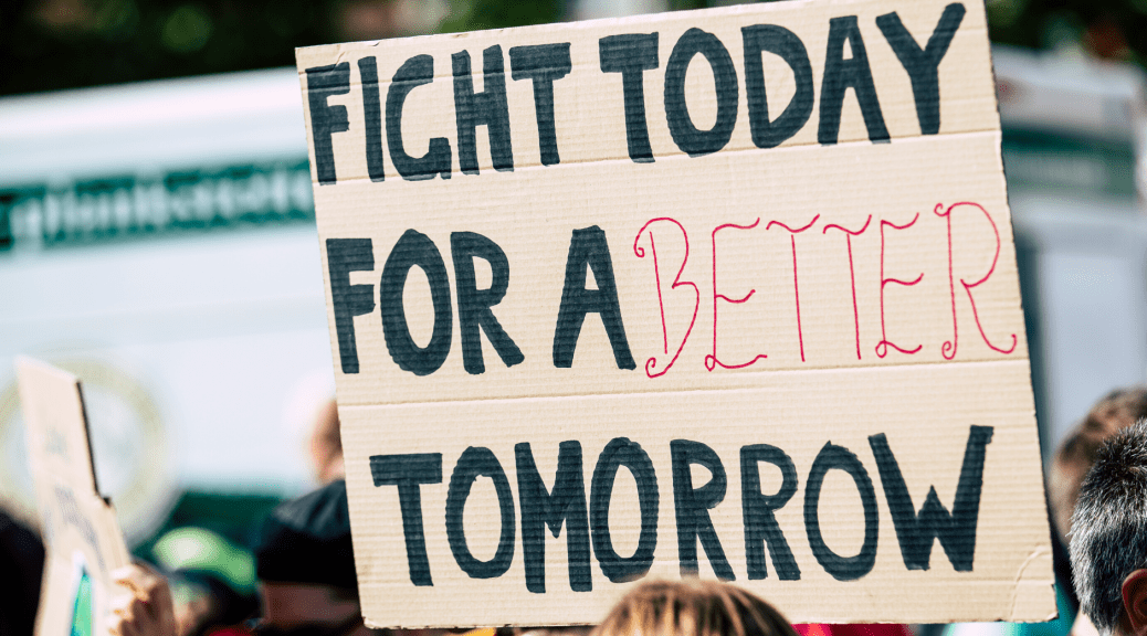 "A sign that says ""Fight Today for a Better Tomorrow"""